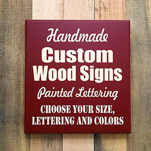 Custom Wood Sign - Made to Order Wood Signs