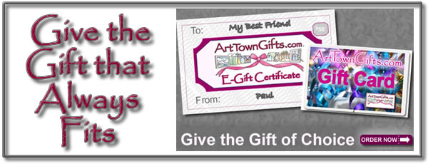 Give the Gift of Choice! Give an Arttowngifts.com Gift Card.