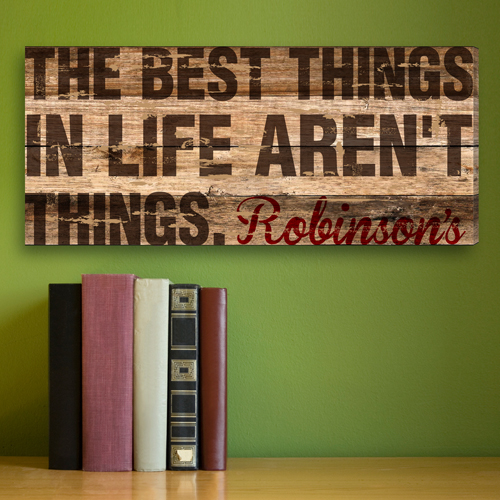 This is an elegant canvas sign that features a thought provoking text in a beautiful script. It features the famous thought Best things in life aren't always things The text is highlighted on a wooden canvas background. Best things in life aren't alway #best