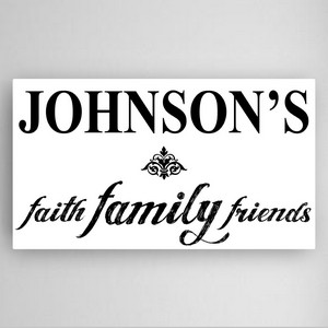 Faith Family Friends Black and White Canvas Sign Personalized with Last Name